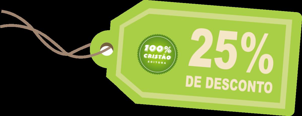 Ganhe 25% de Desconto em compras na Editora 100% Cristão